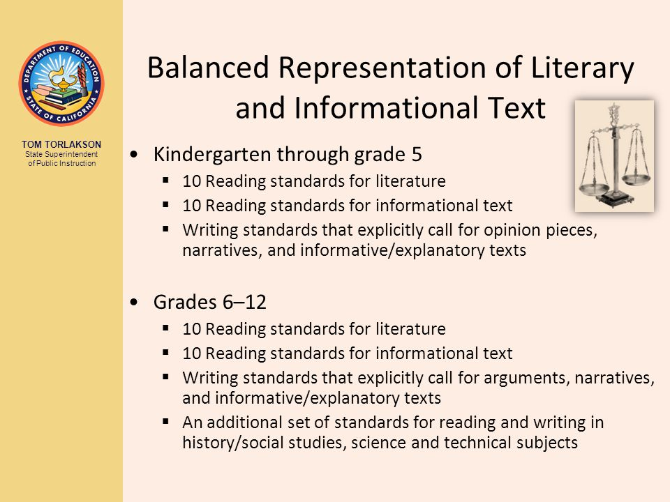 TOM TORLAKSON State Superintendent of Public Instruction Balanced Representation of Literary and Informational Text Kindergarten through grade 5 10 Re