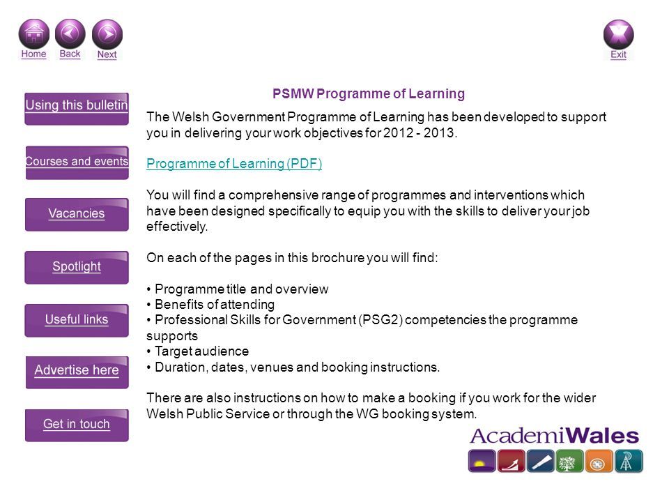 PSMW Programme of Learning The Welsh Government Programme of Learning has been developed to support you in delivering your work objectives for 2012 -