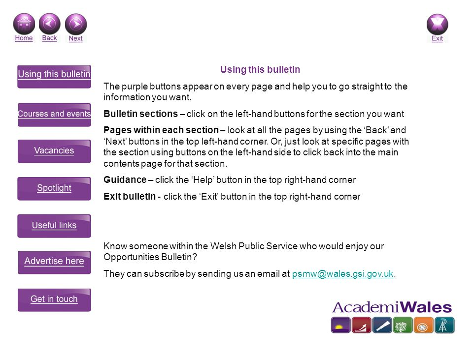 Using this bulletin The purple buttons appear on every page and help you to go straight to the information you want. Bulletin sections – click on the