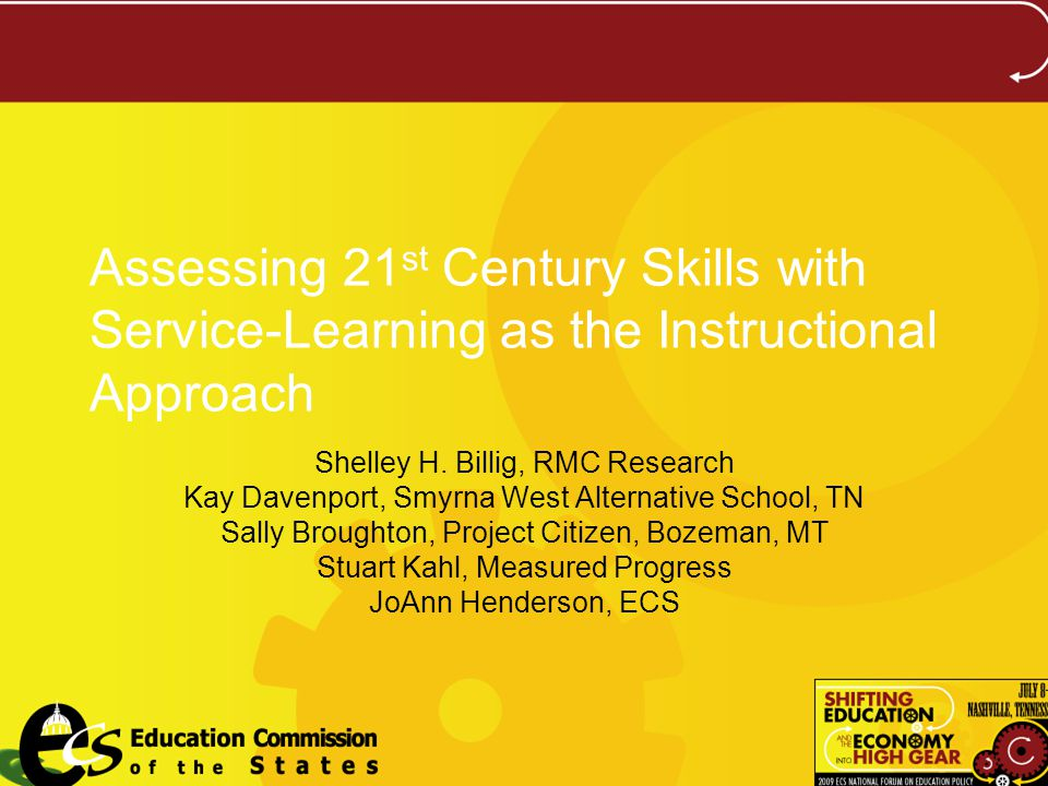 Assessing 21 st Century Skills with Service-Learning as the Instructional Approach Shelley H.
