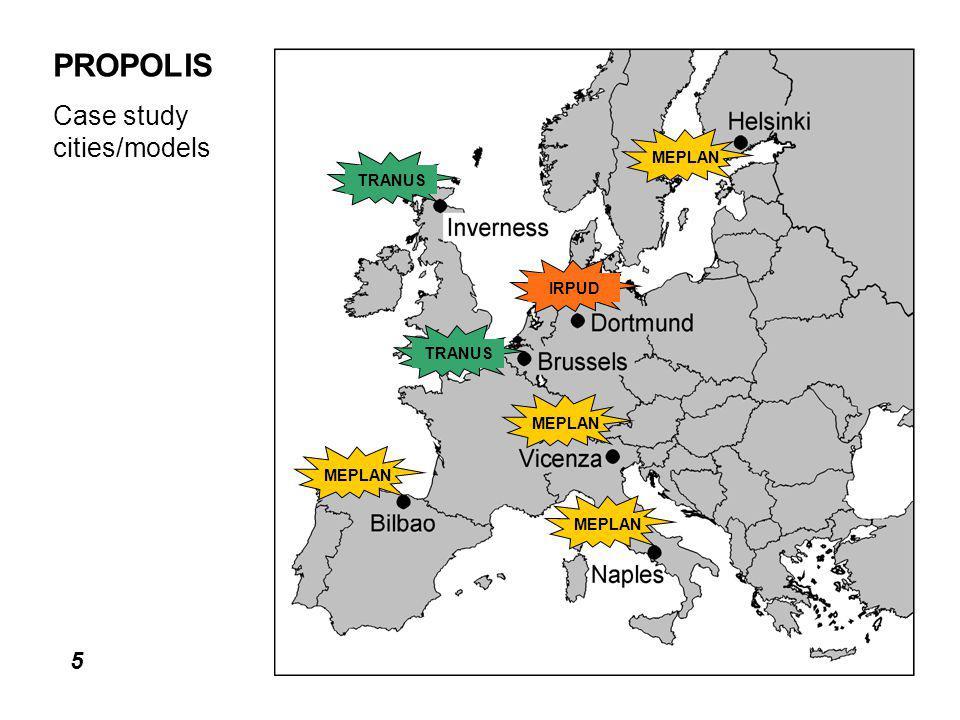 5 PROPOLIS Case study cities/models MEPLAN TRANUS IRPUD