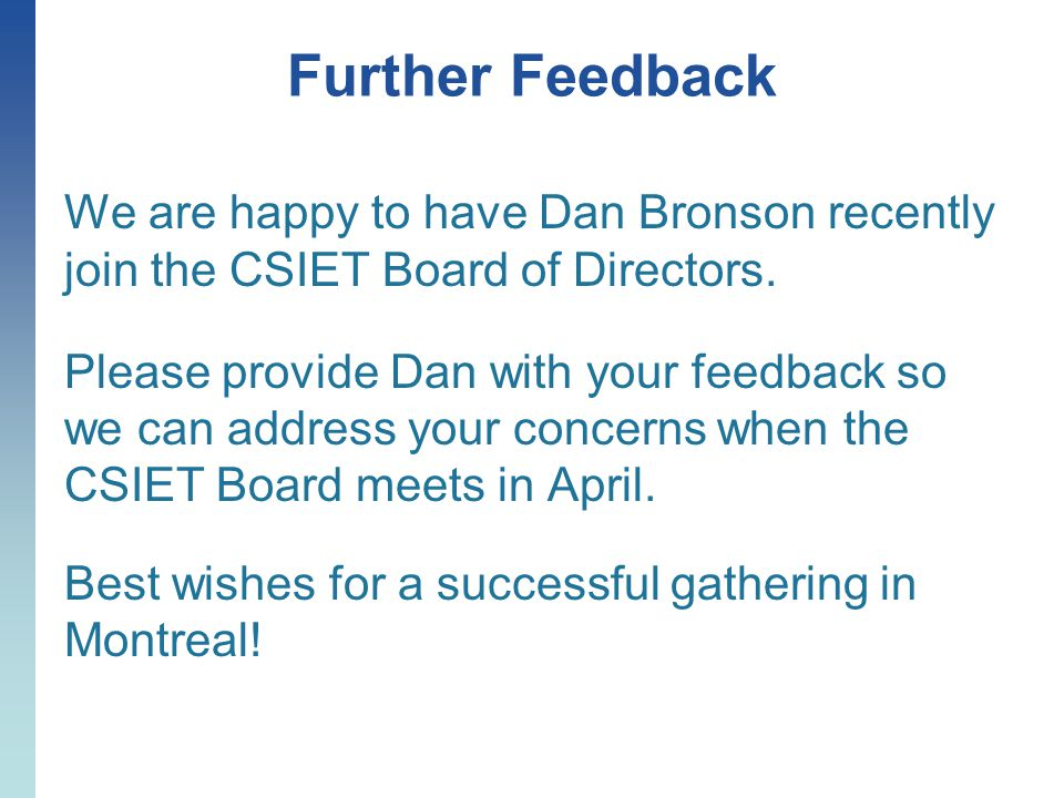 Further Feedback We are happy to have Dan Bronson recently join the CSIET Board of Directors.