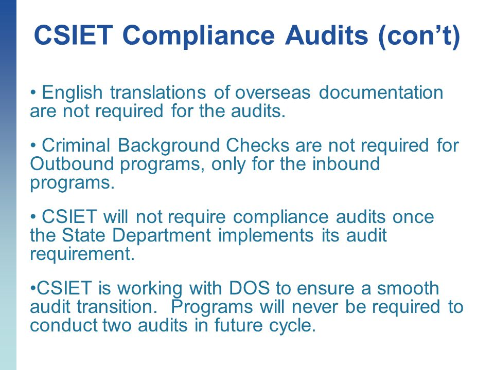 CSIET Compliance Audits (cont) English translations of overseas documentation are not required for the audits.