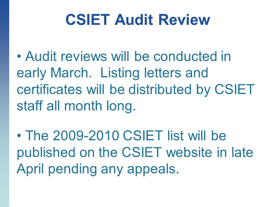 CSIET Audit Review Audit reviews will be conducted in early March.