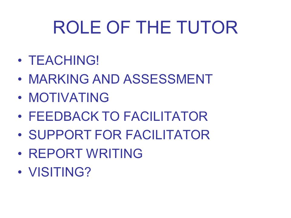 ROLE OF THE TUTOR TEACHING.