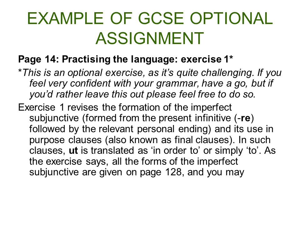 EXAMPLE OF GCSE OPTIONAL ASSIGNMENT Page 14: Practising the language: exercise 1* *This is an optional exercise, as its quite challenging.
