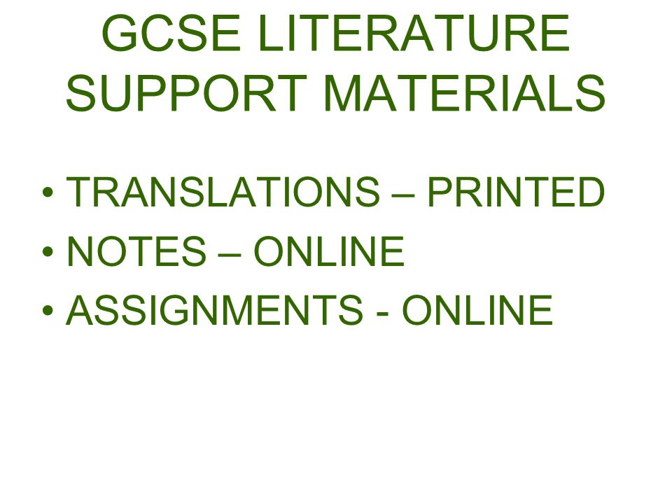 GCSE LITERATURE SUPPORT MATERIALS TRANSLATIONS – PRINTED NOTES – ONLINE ASSIGNMENTS - ONLINE