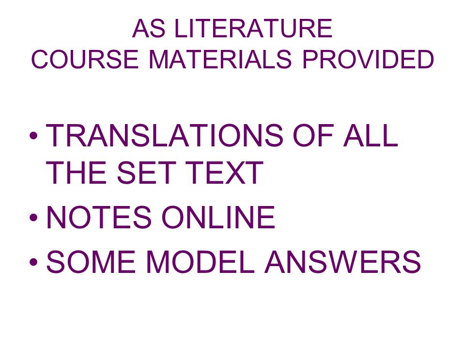AS LITERATURE COURSE MATERIALS PROVIDED TRANSLATIONS OF ALL THE SET TEXT NOTES ONLINE SOME MODEL ANSWERS