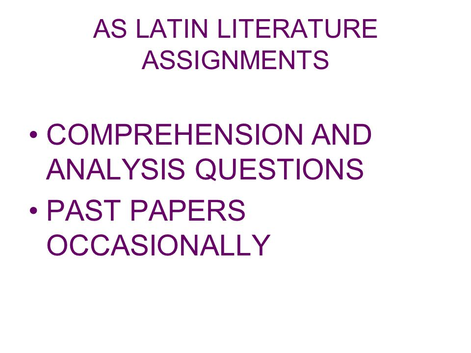 AS LATIN LITERATURE ASSIGNMENTS COMPREHENSION AND ANALYSIS QUESTIONS PAST PAPERS OCCASIONALLY