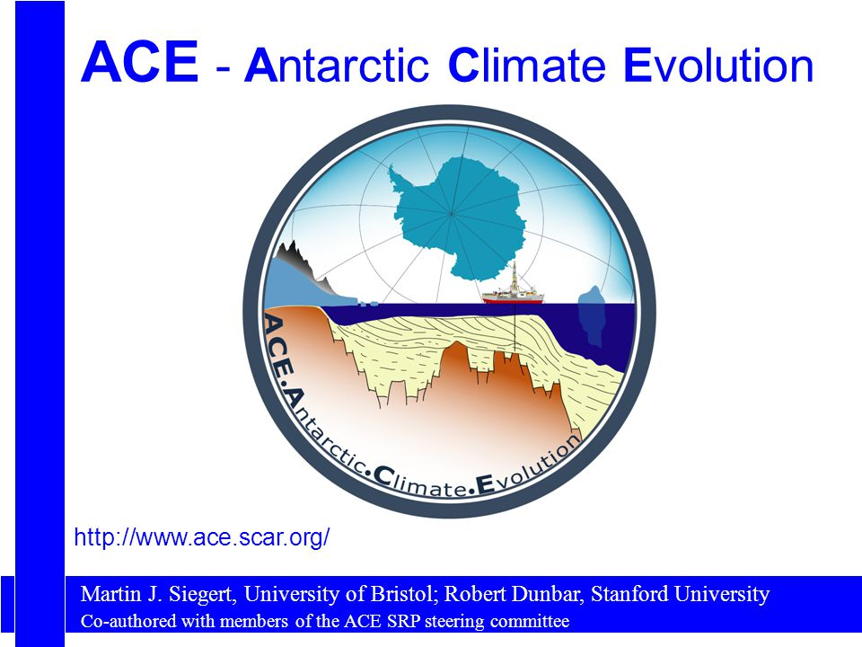 ACE - Antarctic Climate Evolution Martin J.