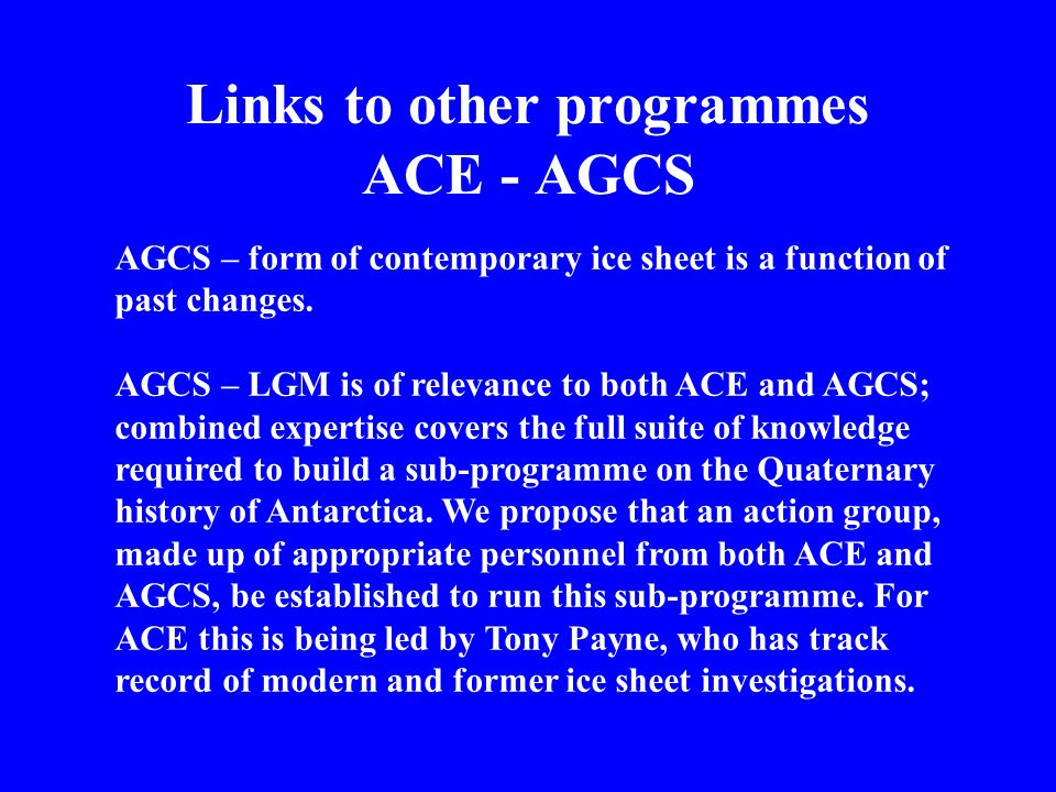 AGCS – form of contemporary ice sheet is a function of past changes.