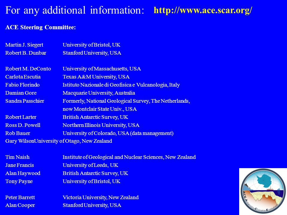 ACE Steering Committee: Martin J. SiegertUniversity of Bristol, UK Robert B.