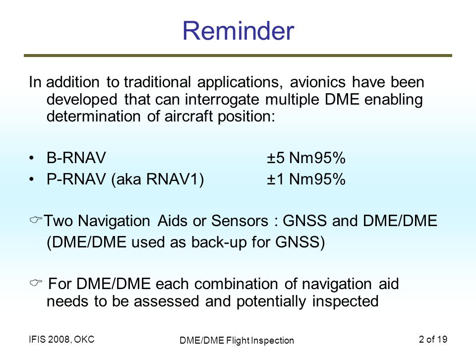 DME/DME Flight Inspection 2 of 19IFIS 2008, OKC Reminder In addition to traditional applications, avionics have been developed that can interrogate mu