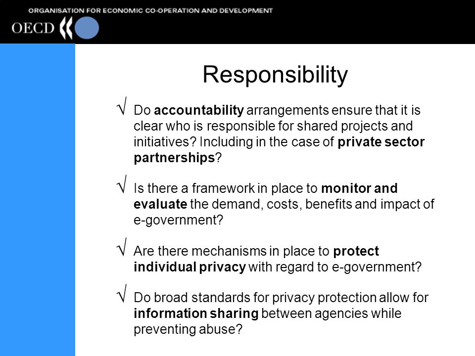 Responsibility Do accountability arrangements ensure that it is clear who is responsible for shared projects and initiatives.
