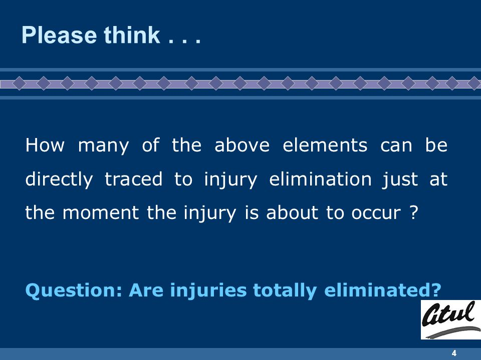 4 Please think... How many of the above elements can be directly traced to injury elimination just at the moment the injury is about to occur ? Questi