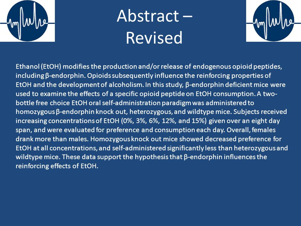 Abstract – Revised Ethanol (EtOH) modifies the production and/or release of endogenous opioid peptides, including β-endorphin.