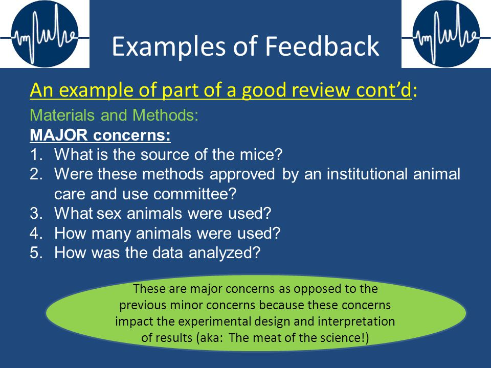 Examples of Feedback Materials and Methods: MAJOR concerns: 1.What is the source of the mice? 2.Were these methods approved by an institutional animal