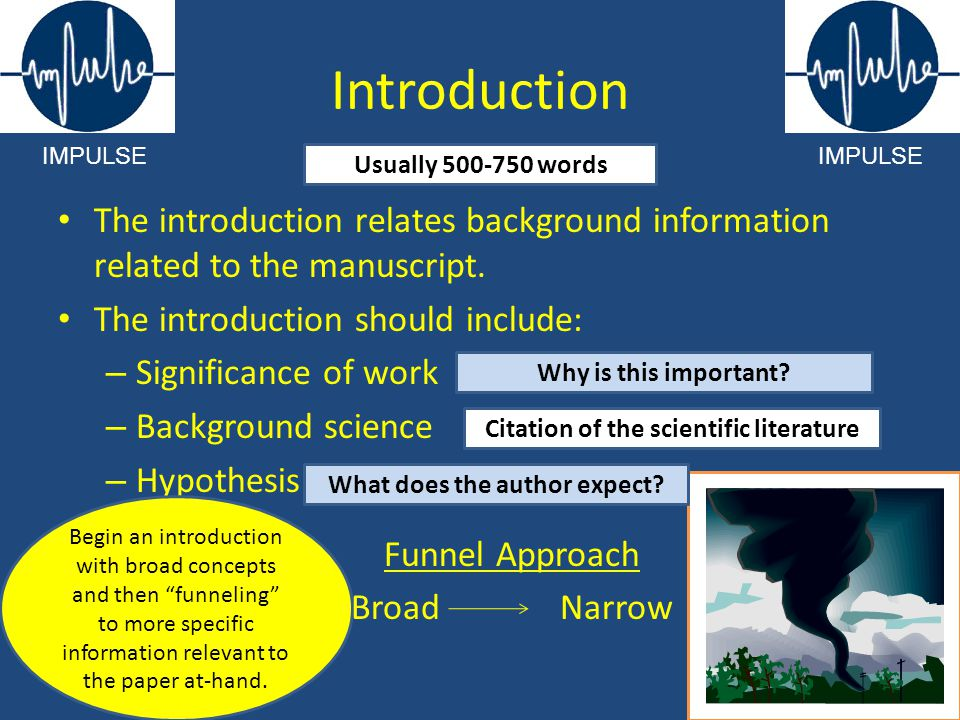 Introduction The introduction relates background information related to the manuscript. The introduction should include: – Significance of work – Back