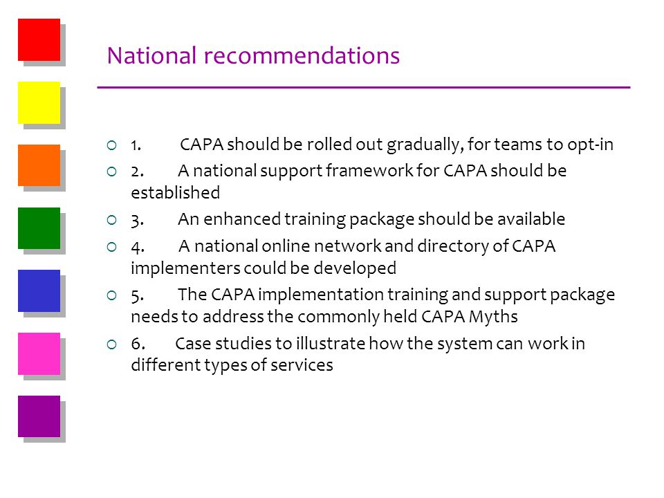 National recommendations 1. CAPA should be rolled out gradually, for teams to opt-in 2. A national support framework for CAPA should be established 3.