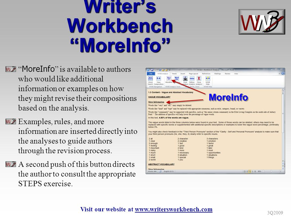 3Q2009 Writers Workbench MoreInfo MoreInfo is available to authors who would like additional information or examples on how they might revise their co