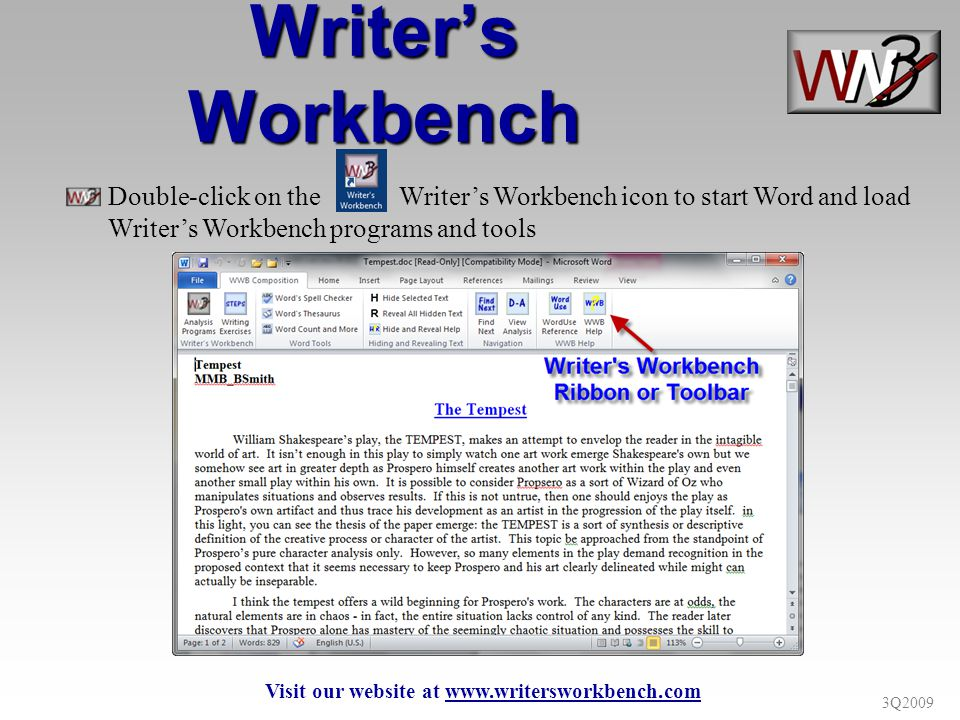 3Q2009 Double-click on the Writers Workbench icon to start Word and load Writers Workbench programs and tools Writers Workbench Visit our website at www.writersworkbench.com