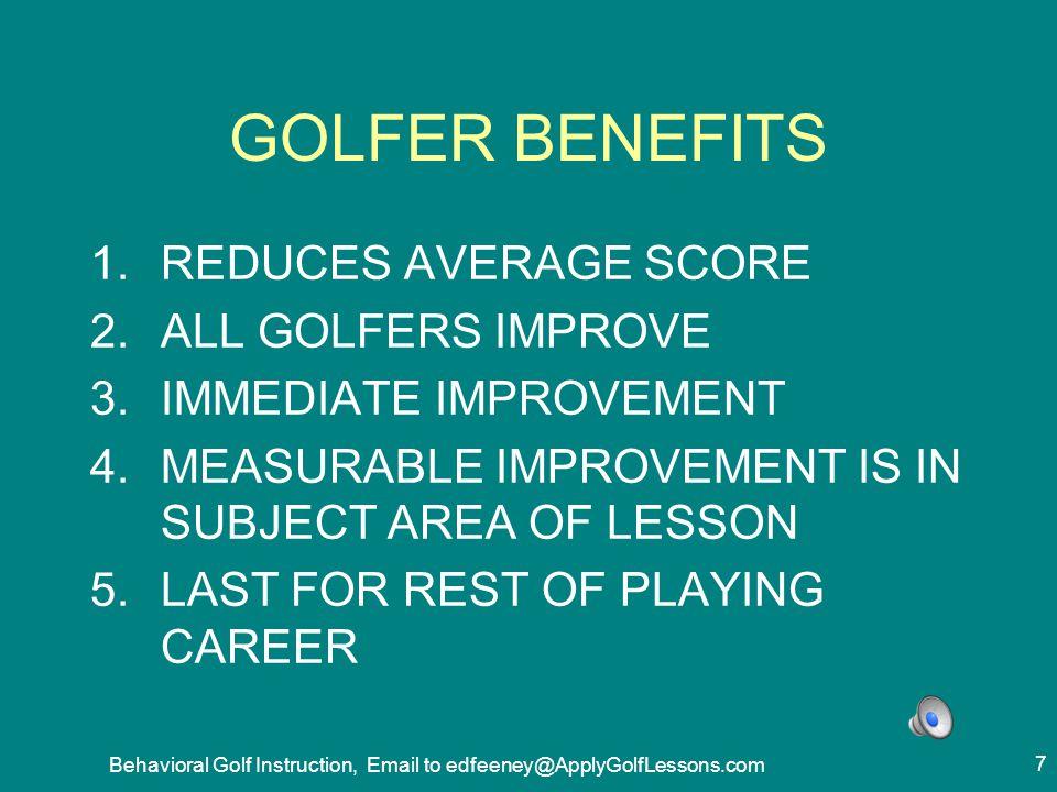 Behavioral Golf Instruction, Email to edfeeney@ApplyGolfLessons.com 8 REACTON TO BEHAVIORAL GOLF INSTRUCTION INSTRUCTOR REACTIONS: JOHN MILLER, JOHNNY MILLER GOLF ACADEMY.