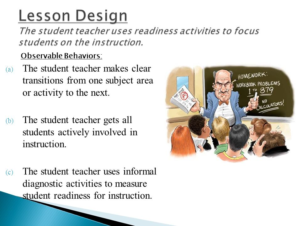 (a) The student teacher makes clear transitions from one subject area or activity to the next. (b) The student teacher gets all students actively invo
