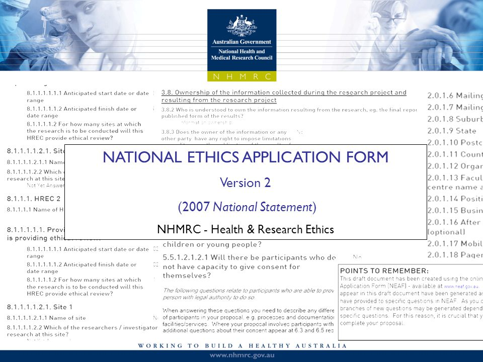 NEAF v2 Consistent with the 2007 National Statement on Ethical Conduct in Human Research (NHMRC, ARC, AVCC) Outline of presentation What is NEAF.