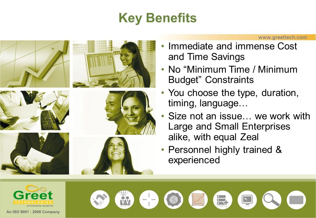 Key Benefits Immediate and immense Cost and Time Savings No Minimum Time / Minimum Budget Constraints You choose the type, duration, timing, language…