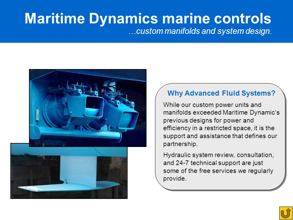 Maritime Dynamics marine controls …custom manifolds and system design.