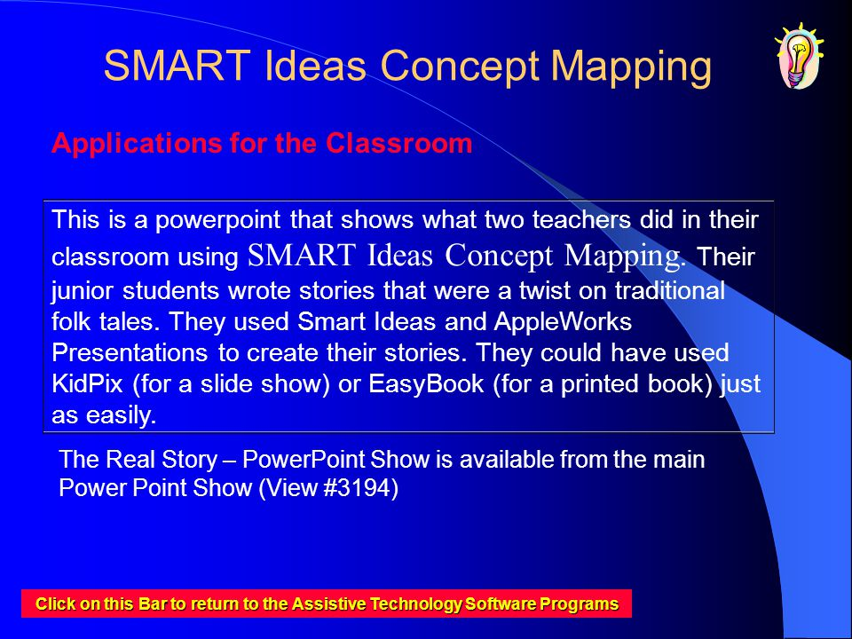 SMART Ideas Concept Mapping This is a powerpoint that shows what two teachers did in their classroom using SMART Ideas Concept Mapping. Their junior s