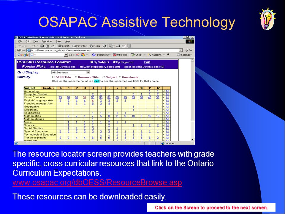 OSAPAC Assistive Technology Click on the Screen to proceed to the next screen. The resource locator screen provides teachers with grade specific, cros