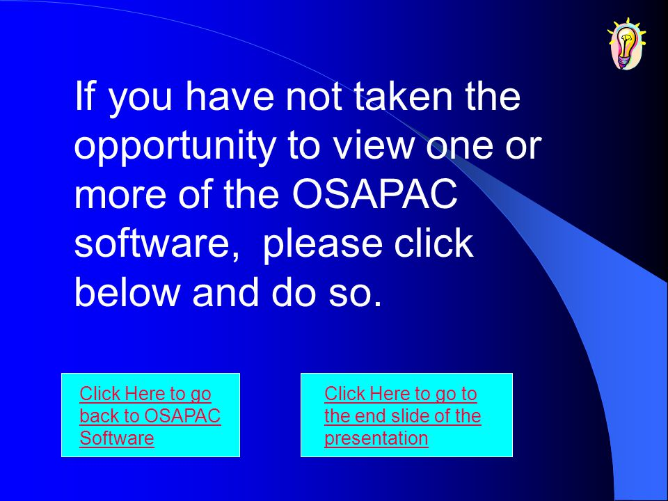 If you have not taken the opportunity to view one or more of the OSAPAC software, please click below and do so. Click Here to go back to OSAPAC Softwa