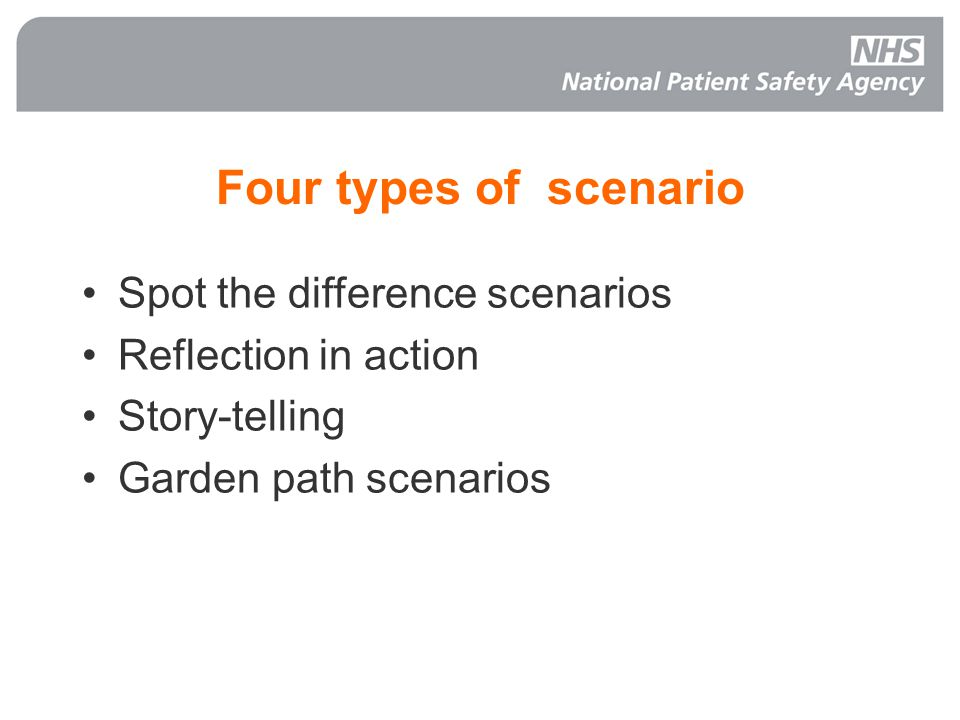 Four types of scenario Spot the difference scenarios Reflection in action Story-telling Garden path scenarios