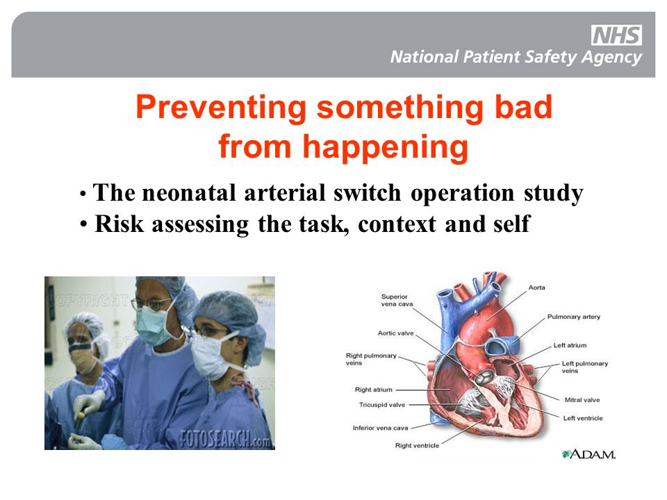 Preventing something bad from happening The neonatal arterial switch operation study Risk assessing the task, context and self