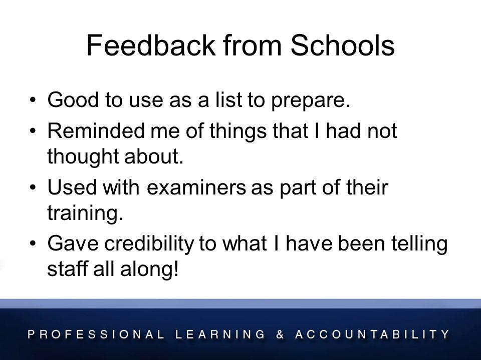 Feedback from Schools Good to use as a list to prepare.