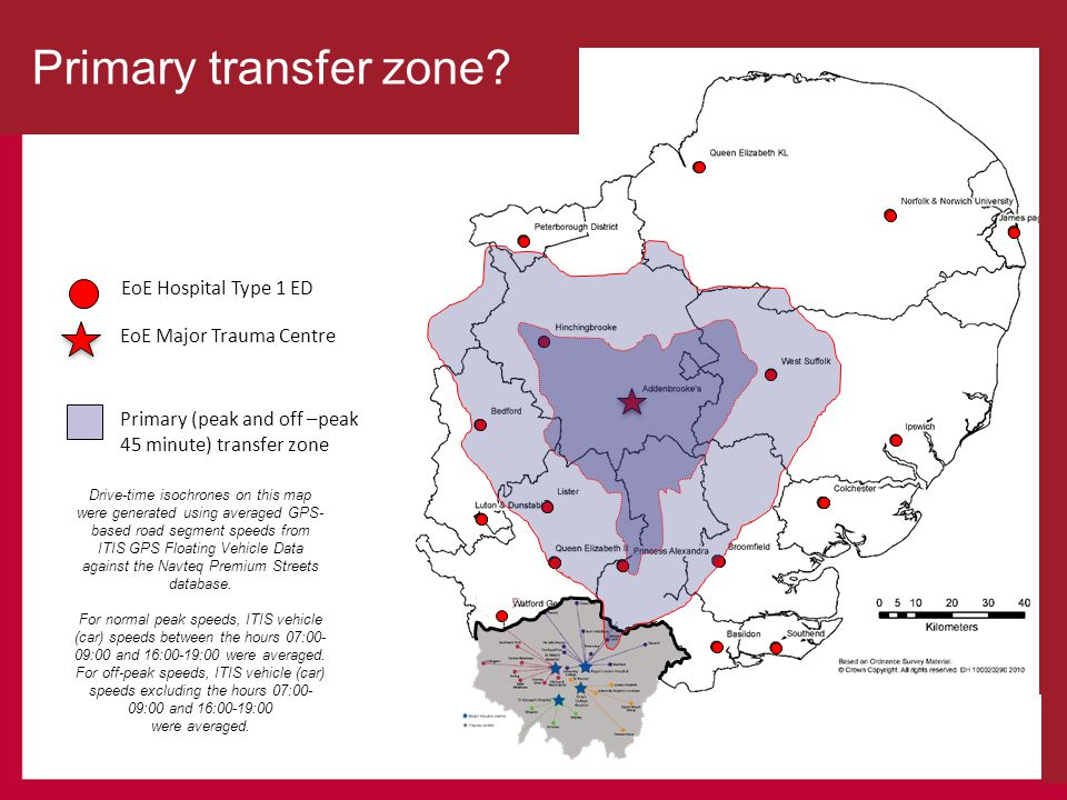 EoE Hospital Type 1 ED EoE Major Trauma Centre Primary (peak and off –peak 45 minute) transfer zone Drive-time isochrones on this map were generated u
