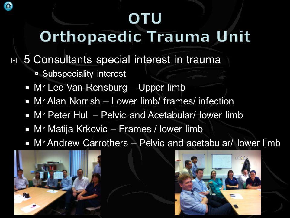 . 5 Consultants special interest in trauma Subspeciality interest Mr Lee Van Rensburg – Upper limb Mr Alan Norrish – Lower limb/ frames/ infection Mr