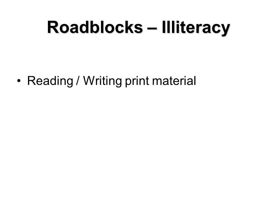 Roadblocks – Illiteracy Reading / Writing print material