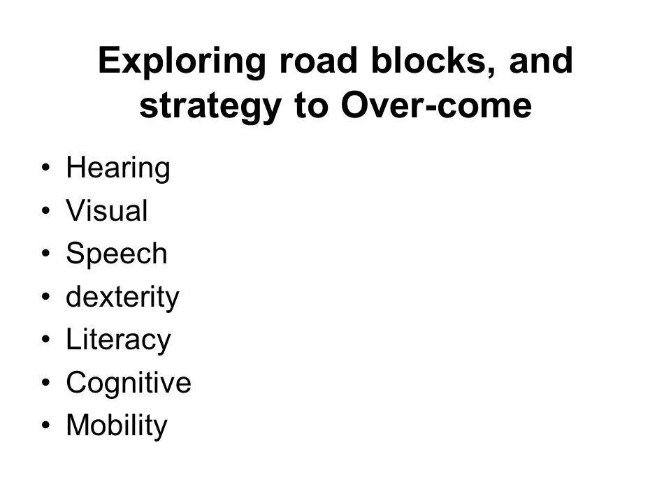 Exploring road blocks, and strategy to Over-come Hearing Visual Speech dexterity Literacy Cognitive Mobility