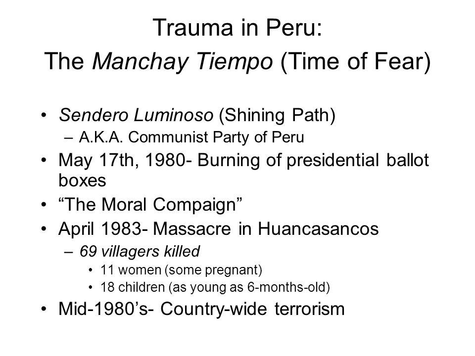 Trauma in Peru: The Manchay Tiempo (Time of Fear) Sendero Luminoso (Shining Path) –A.K.A.