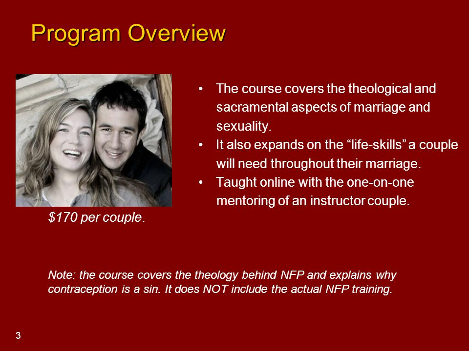 Program Overview Program Overview The course covers the theological and sacramental aspects of marriage and sexuality. It also expands on the life-ski