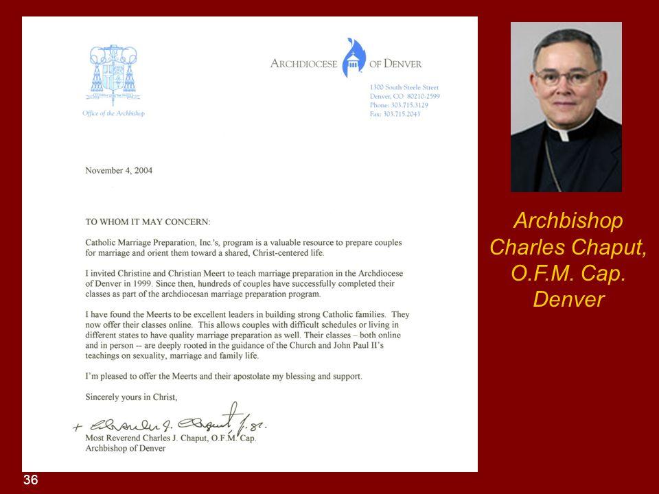 Archbishop Charles Chaput, O.F.M. Cap. Denver 36
