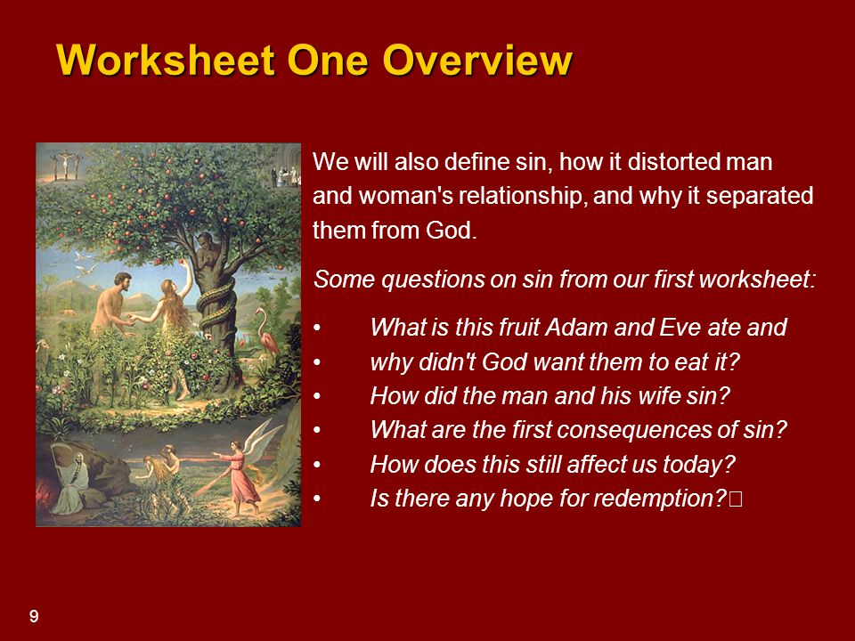 Worksheet One Overview Worksheet One Overview We will also define sin, how it distorted man and woman's relationship, and why it separated them from G