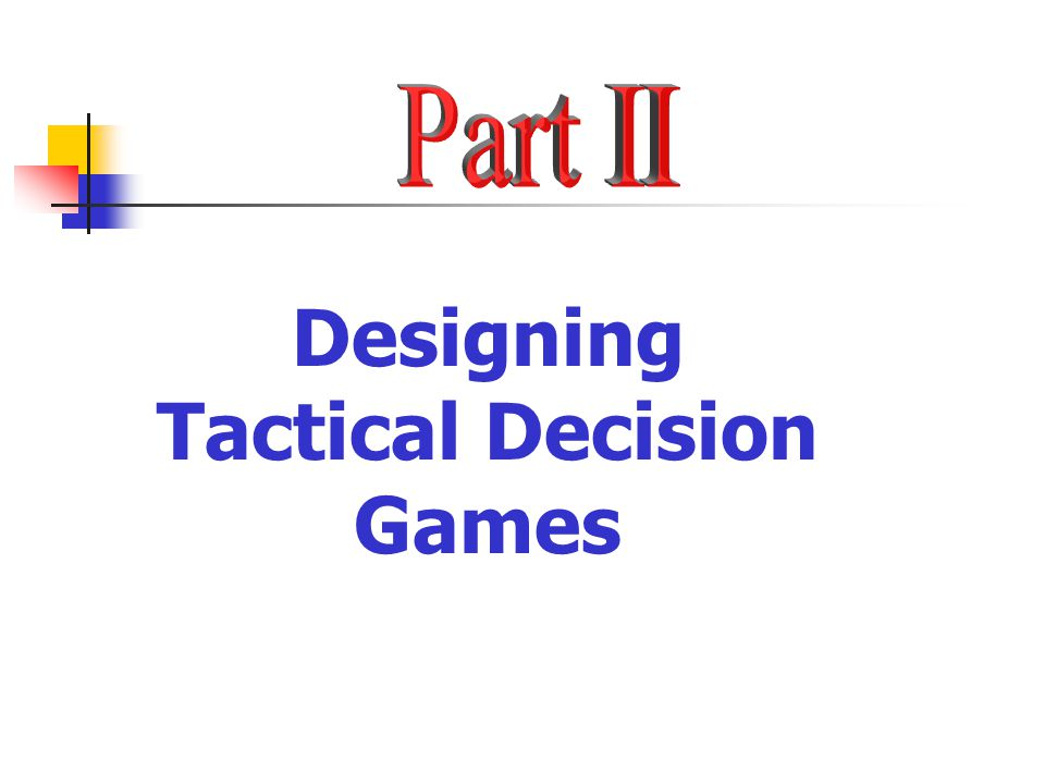 Designing Tactical Decision Games
