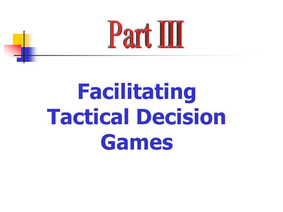 Facilitating Tactical Decision Games