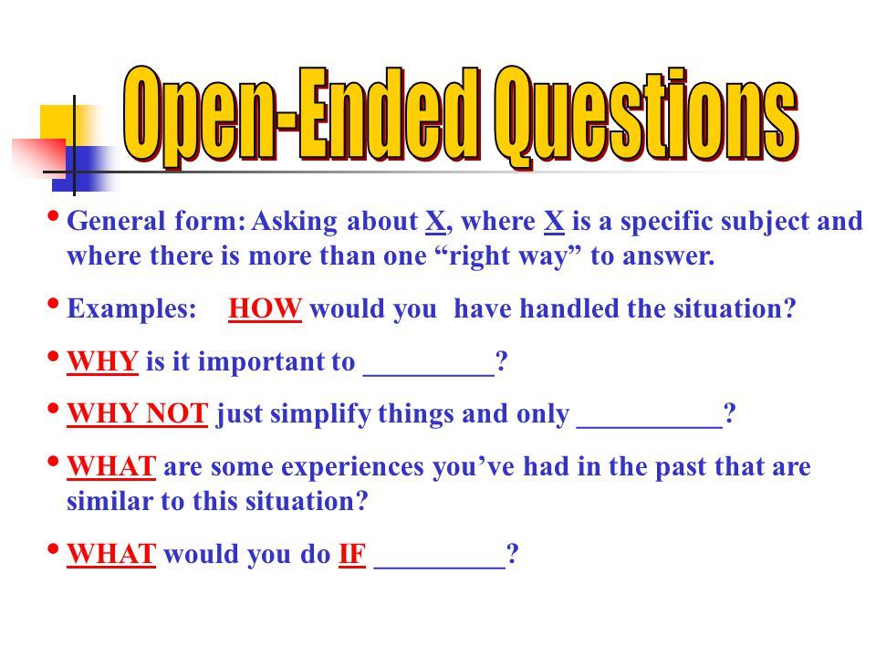 General form: Asking about X, where X is a specific subject and where there is more than one right way to answer.