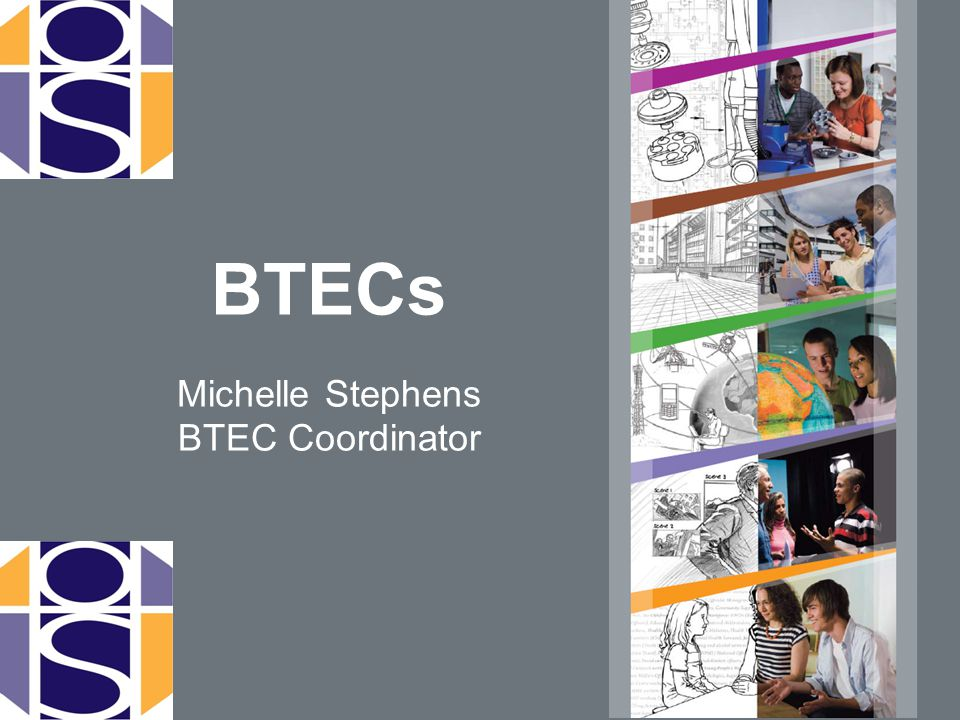 BTECs Michelle Stephens BTEC Coordinator