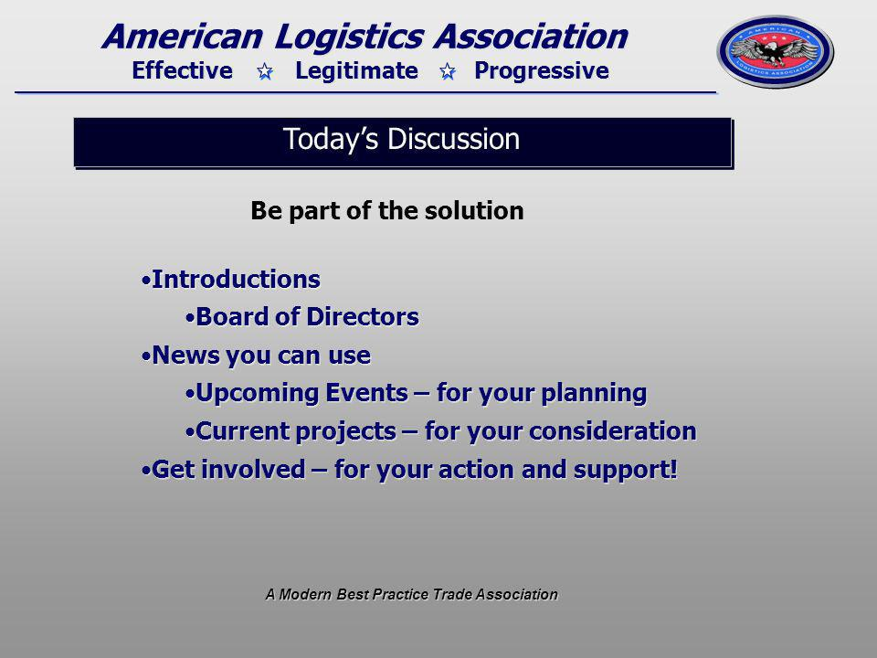 Effective Legitimate Progressive American Logistics Association P rofessionalismIn all Association interactions with members, colleagues, customers and the public R esponsibility To fiscal programming and execution and accountability for results.