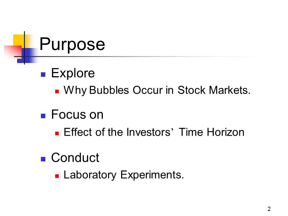 2 Purpose Explore Why Bubbles Occur in Stock Markets.